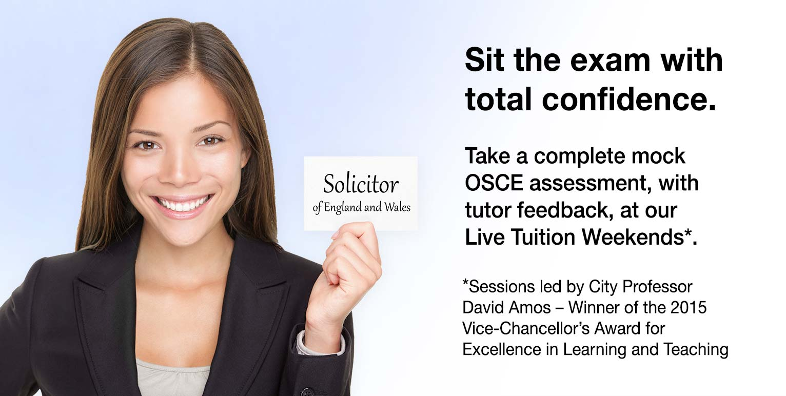 Sit the exam with total confidence. Take a complete mock OSCE assessment, with tutor feedback, at our Live Tuition Weekends. Sessions led by City Law School Professor David Amos – Winner of the 2015 Vice-Chancellor's Award for Excellence in Learning and Teaching