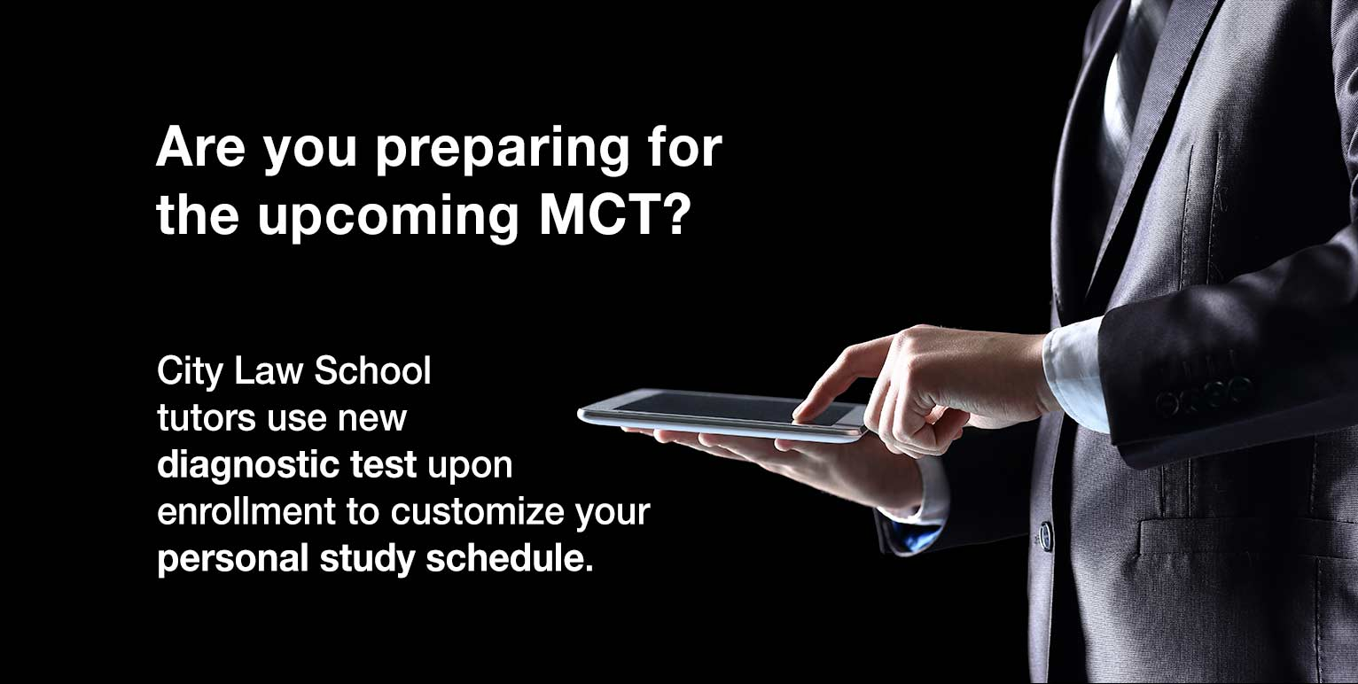 Preparing for the upcoming July 2016 MCT? City Law School tutors use new Diagnostic Test upon enrollment to customize your personal study schedule.